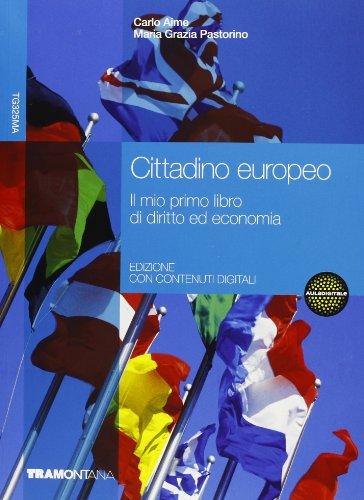 Cittadino europeo. Il mio primo libro di economia e diritto. Volume unico. Per le Scuole superiori