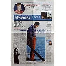 FIGARO ET VOUS (LE) [No 19992] du 08/11/2008 - marie stuart au musee rien que pour la mome piaf- marie orlandi le chef olivier roellinger rend ses 3 etoiles au michelin - jacques chancel au tableau d'honneur par de saint vincent - marche de l'art, a new york