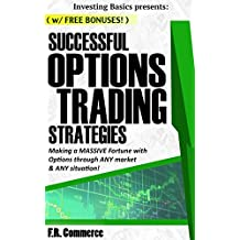 Options Trading: Strategies for SUCCESS: Your guide to PROFITABLE  Stock Options Trading Strategies! (Investing Basics, Investing, Stocks, Stock Options, ... Options Made Easy) (English Edition)