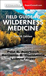 Field Guide to Wilderness Medicine: Expert Consult