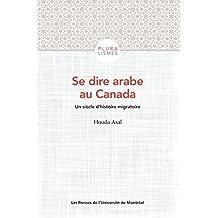 Se dire arabe au Canada: Un siècle d'histoire migratoire