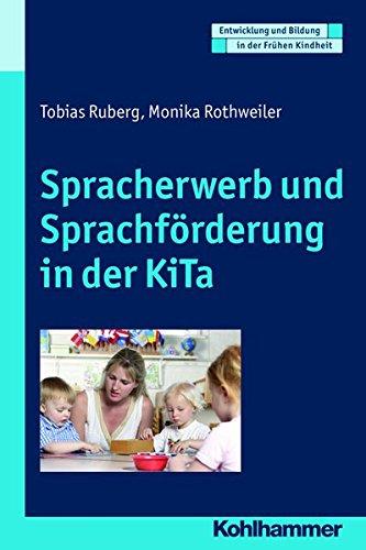 Spracherwerb und Sprachförderung in der KiTa (Entwicklung und Bildung in der Frühen Kindheit)