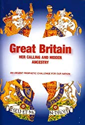 Great Britain Her Calling and Hidden Ancestry