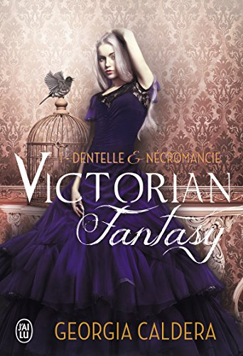 Victorian Fantasy - 1 - Dentelle et Necromancie par Caldera Georgia