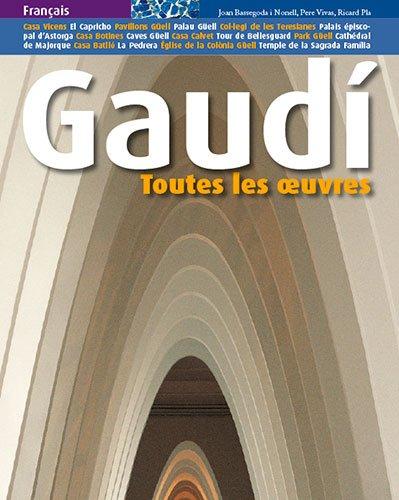 Gaudi - Toutes Les Oeuvres - French Edition par Pere Vivas