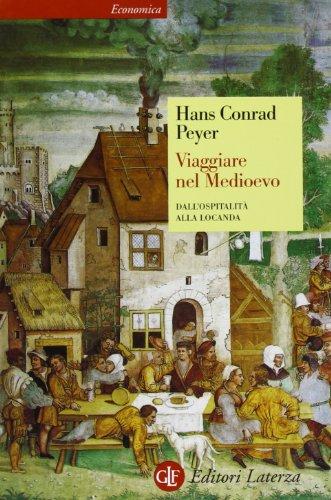 Viaggiare nel Medioevo. Dall'ospitalità alla locanda