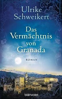 Das Vermächtnis von Granada: Roman (La Caminata-Romane 2)