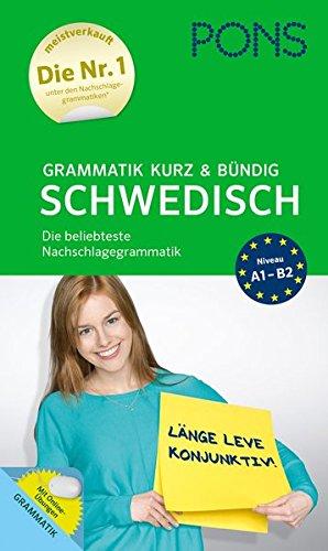 PONS Grammatik kurz & bündig Schwedisch: Die beliebteste Nachschlagegrammatik mit Online-Übungen