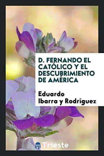 D. Fernando el Católico y el descubrimiento de América