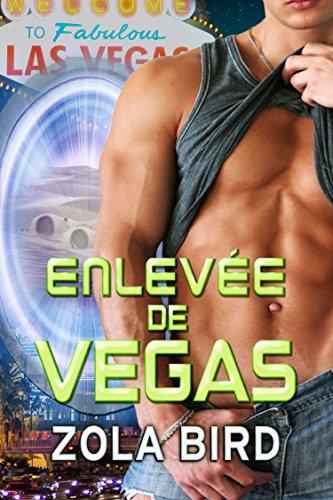 Enlevée de Las Vegas: Amour Surnaturel BBW (Les mariées de Las Vegas t. 1) par Zola Bird