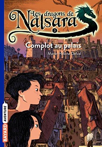 Les dragons de Nalsara, Tome 03: Complot au palais...