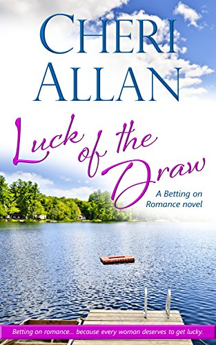 Luck of the Draw (A Betting on Romance Novel Book 1) by [Allan, Cheri]