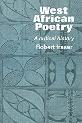 West African Poetry: A Critical History