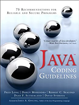 Java Coding Guidelines: 75 Recommendations for Reliable and Secure Programs par [Long, Fred, Mohindra, Dhruv, Seacord, Robert C., Sutherland, Dean F., Svoboda, David]