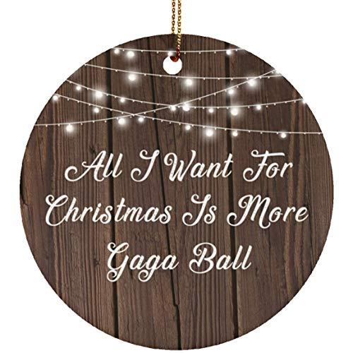 Designsify All I Want for Christmas is More Gaga Ball - Ceramic Circle Ornament, Keramik Ornament Weihnachten Weihnachtsbaumschmuck, Geschenk für Geburtstag, Weihnachten