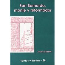 San Bernardo, monje reformador (SANTOS Y SANTAS)