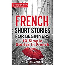 French Short Stories For Beginners: 10 Simple Stories In French (English Edition)
