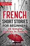 #3: French Short Stories For Beginners: 10 Simple Stories In French