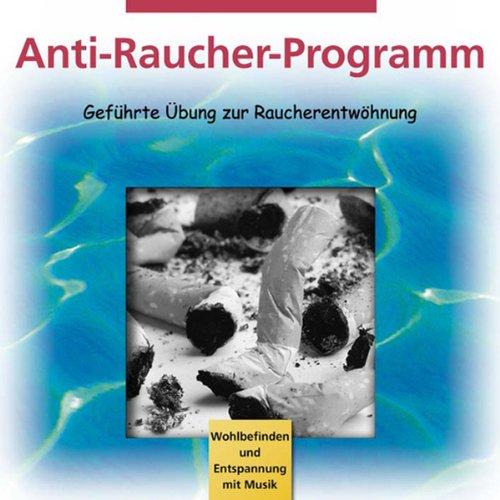 Anti-Raucher-Programm. Kurzprogramm zur Raucherentwöhnung