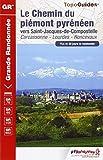 Le chemin du Piemont pyrénéen vers Saint-Jacques-de-Compostelle : Carcassone, Lourdes, Roncevaux