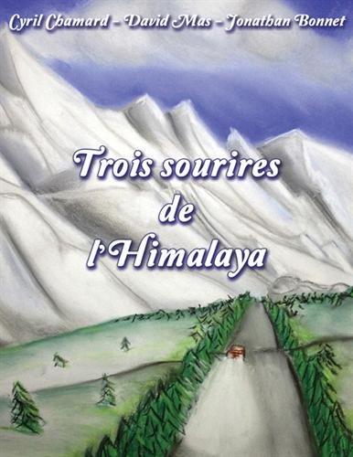 Trois sourires de l'Himalaya par Jonathan Bonnet, Cyril Chamard, David Mas