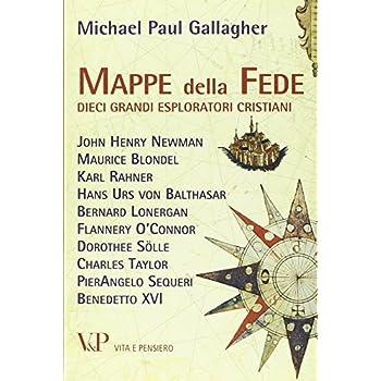 Mappe Della Fede. Dieci Grandi Esploratori Cristiani