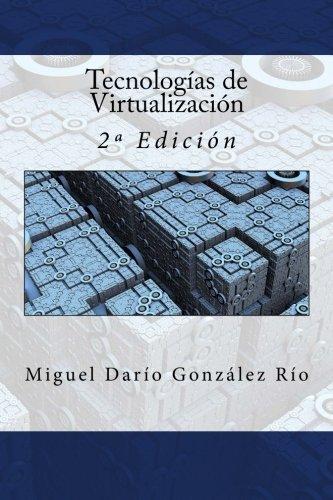 Tecnologías de Virtualización: 2ª Edición por Miguel Darío González Río