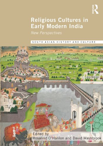Religious Cultures in Early Modern India: New Perspectives (Routledge South Asian History and Culture Series)