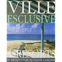 Ville esclusive: architetture di Gianni Gamondi-Exclusive villas & resorts: architecture of Gianni Gamondi. Ediz. bilingue