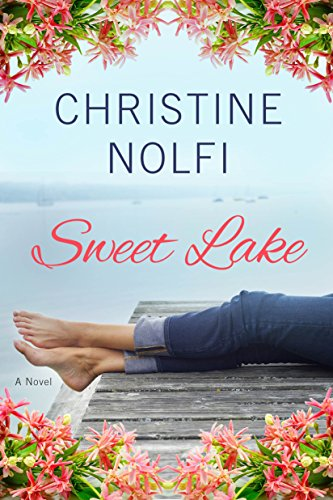 Sweet Lake: A Novel (A Sweet Lake Novel Book 1) by Christine Nolfi