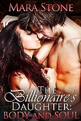 The Billionaire's Daughter (Part 3): Body and Soul (BDSM Erotic Romance)