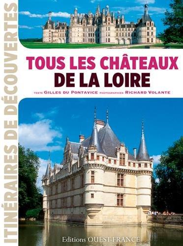 Tous les châteaux de la Loire par Gilles DU PONTAVICE