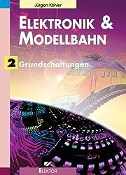 Elektronik & Modellbahn: Grundschaltungen