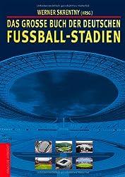 Das große Buch der deutschen Fußball-Stadien