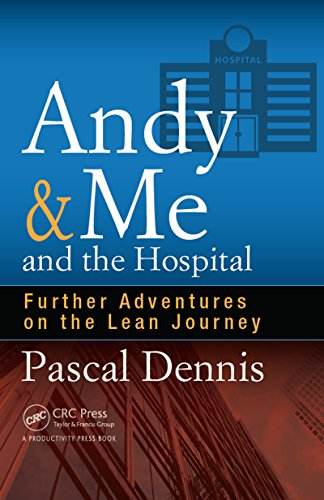 Andy & Me and the Hospital: Further Adventures on the Lean Journey (English Edition)