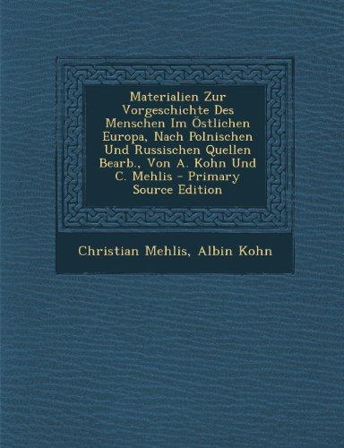 Materialien Zur Vorgeschichte Des Menschen Im Ostlichen Europa, Nach Polnischen Und Russischen Quellen Bearb, Von A. Kohn Und C. Mehlis