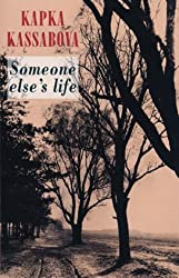Someone else's life by Kapka Kassabova (24-Apr-2003) Paperback