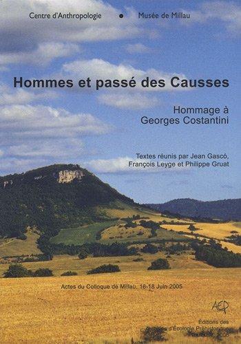 Hommes et passé des Causses : Hommage à Georges Costantini