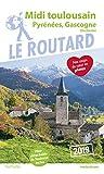 Guide du Routard Midi Toulousain 2019: (Pyrénées, Gasgogne)