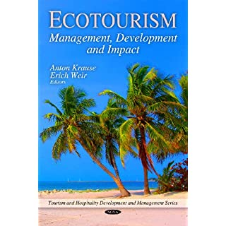 Ecotourism: Management, Development and Impact (Tourism and Hospitality Development and Management) (Tourism & Hospitality Development & Man)