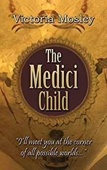 The Medici Child (The Medici series Book 2) by [Mosley, Victoria]