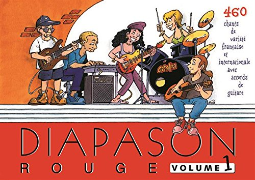 Diapason Rouge, volume 1 : Carnet de 400 chants de variété française et internationale avec accords de guitare par Collectif