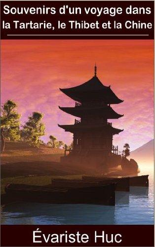 Souvenirs d'un voyage dans la Tartarie, le Thibet et la Chine (Intégrale tome 1 et 2)