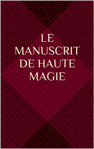 Le Manuscrit de Haute Magie par J. C