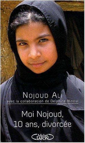 Moi Nojoud, 10 ans, divorce de Nojoud Ali,Delphine Minoui ( 22 janvier 2009 )