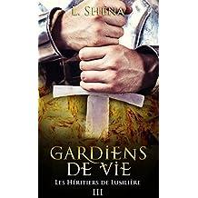 Les Héritiers de Lusilière : 3 - Gardiens de Vie