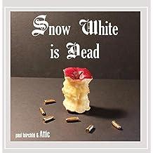 Snow White Is Dead