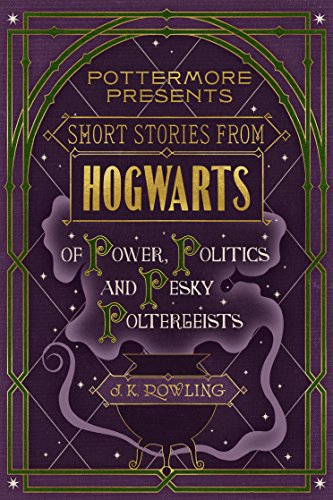 Short Stories from Hogwarts of Power, Politics and Pesky Poltergeists (Kindle Single) (Pottermore Presents Book 2) (English Edition) Horace-shorts