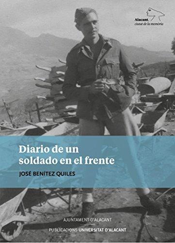 Diario de un soldado en el frente (Alacant, ciutat de la memòria) por José Benítez Quiles