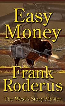Easy Money - A Frank Roderus Western by [Roderus, Frank]